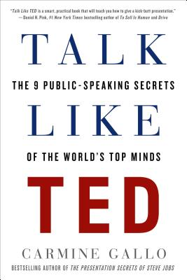 Talk Like TED: The 9 Public-Speaking Secrets of the World's Top Minds Cover Image