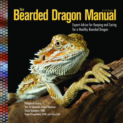 The Bearded Dragon Manual, 2nd Edition: Expert Advice for Keeping and Caring for a Healthy Bearded Dragon Cover Image