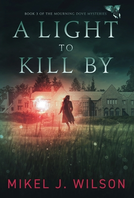 A Light to Kill By (Mourning Dove Mysteries #3) Cover Image