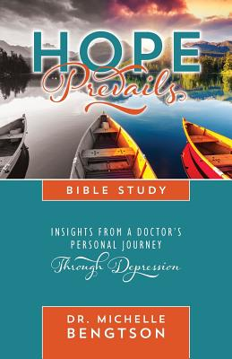Hope Prevails Bible Study: Insights from a Doctor's Personal Journey Through Depression Cover Image