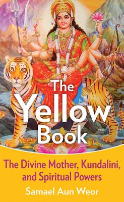 The Yellow Book: The Divine Mother, Kundalini, and Spiritual Powers Cover Image