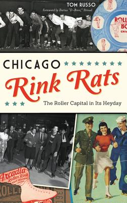 Chicago Rink Rats: The Roller Capital in Its Heyday Cover Image
