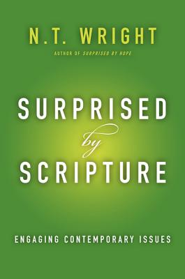 Surprised by Scripture: Engaging Contemporary Issues Cover Image