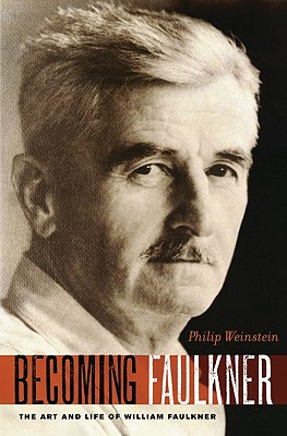Becoming Faulkner: The Art and Life of William Faulkner Cover Image