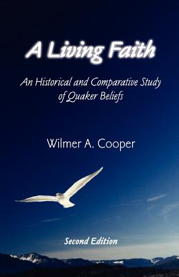 A Living Faith: An Historical and Comparative Study of Quaker Beliefs Cover Image