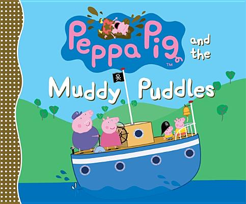 Peppa Pig and the Muddy Puddles Cover Image