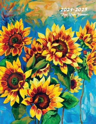 2021-2025 Five Year Planner: 60-Month Schedule Organizer 8.5 x 11 with Beautiful Coloring Pages (Sunflowers) Cover Image