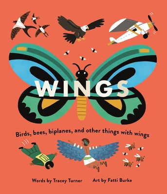 Wings: Birds, Bees, Biplanes, and Other Things With Wings (Wheels) Cover Image