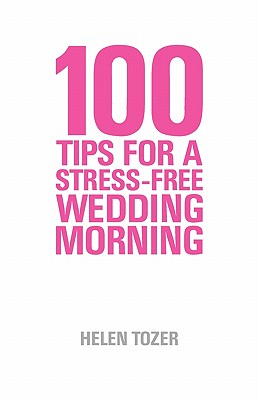 100 Tips for a Stress-Free Wedding Morning Cover Image