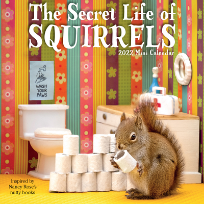 The Secret Life of Squirrels Mini Wall Calendar 2022: A Year of Wild Squirrels Portrayed in Delightful Domestic Vignettes Cover Image