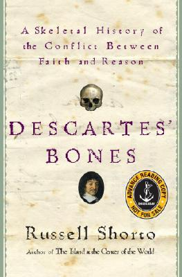 Descartes' Bones: A Skeletal History of the Conflict between Faith and Reason Cover Image