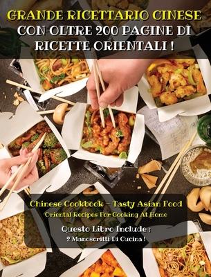 [ 2 Books in 1 ] - Grande Ricettario Cinese Con Oltre 200 Pagine Di Ricette Orientali ! Italian Language Version: Chinese Cookbook - Oriental Recipes Cover Image