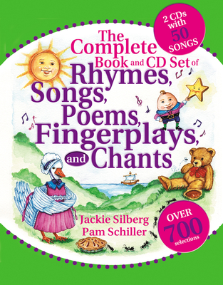The Complete Book of Rhymes, Songs, Poems, Fingerplays and Chants: Over 700 Selections [With 2 CD's with 50 Songs] Cover Image