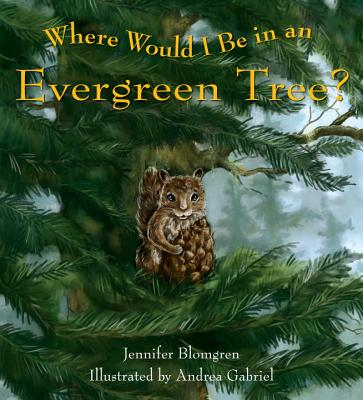 Where Would I Be in an Evergreen Tree? Cover Image