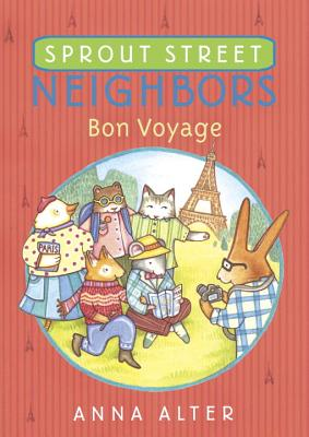Sprout Street Neighbors: Bon Voyage Cover Image