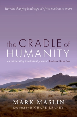 The Cradle of Humanity: How the Changing Landscape of Africa Made Us So Smart Cover Image