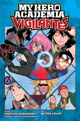 My Hero Academia: Vigilantes, Vol. 6 Cover Image