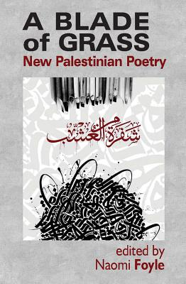 A Blade of Grass: New Palestinian Poetry Cover Image