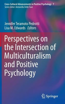 Perspectives on the Intersection of Multiculturalism and Positive Psychology (Cross-Cultural Advancements in Positive Psychology #7) Cover Image