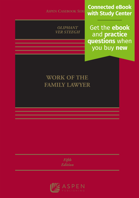 Work of the Family Lawyer: [Connected eBook with Study Center] (Aspen Casebook) Cover Image