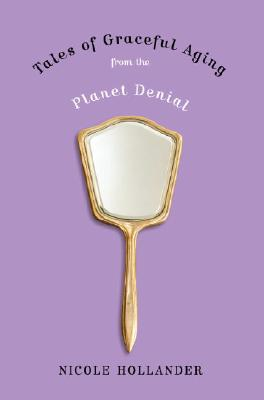 Tales of Graceful Aging from the Planet Denial Cover