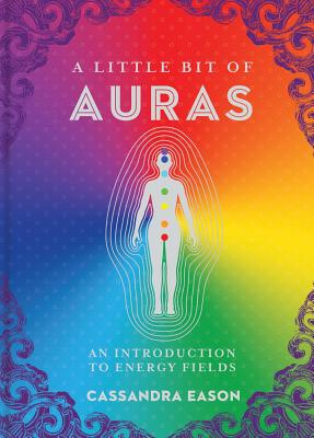 A Little Bit of Auras, 9: An Introduction to Energy Fields Cover Image