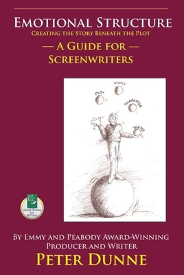 Emotional Structure: Creating the Story Beneath the Plot: A Guide for Screenwriters Cover Image