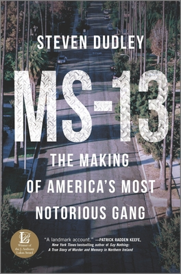 MS-13: The Making of America's Most Notorious Gang Cover Image