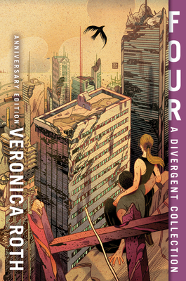 Four: A Divergent Collection Anniversary Edition (Divergent Series #4) Cover Image