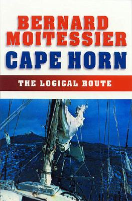 Cape Horn: The Logical Route: 14,216 Miles Without Port of Call Cover Image