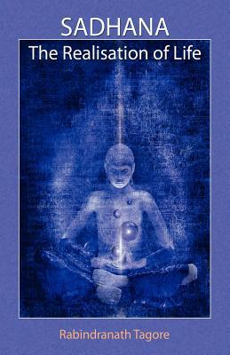 Sadhana: The Realisation of Life Cover Image