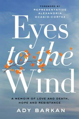 Eyes to the Wind: A Memoir of Love and Death, Hope and Resistance Cover Image