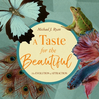 A Taste for the Beautiful Lib/E: The Evolution of Attraction Cover Image