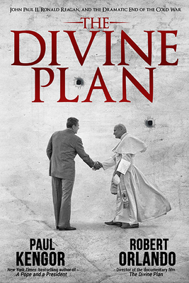 The Divine Plan: John Paul II, Ronald Reagan, and the Dramatic End of the Cold War Cover Image