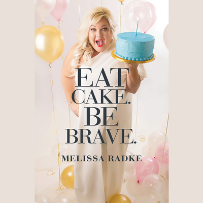 Eat Cake. Be Brave. Lib/E Cover Image
