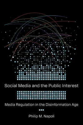 Social Media and the Public Interest: Media Regulation in the Disinformation Age Cover Image