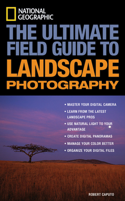 The Ultimate Field Guide to Landscape Photography Cover Image