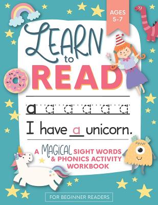 Learn to Read: A Magical Sight Words and Phonics Activity Workbook for Beginning Readers Ages 5-7: Reading Made Easy - Preschool, Kin Cover Image