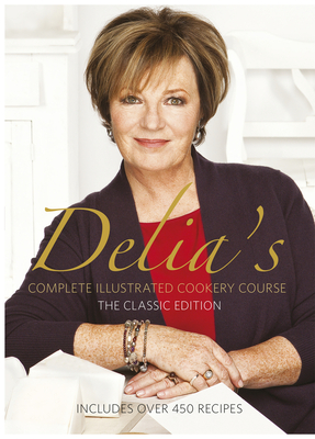 Delia Smith's Complete Illustrated Cookery Course: A New Edition for the 1990s Cover Image