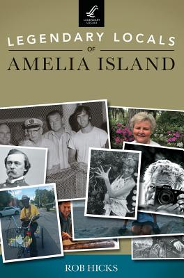Legendary Locals of Amelia Island
