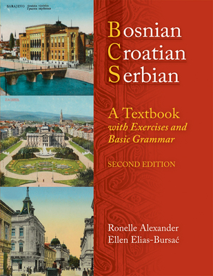 Bosnian, Croatian, Serbian, a Textbook: With Exercises and Basic Grammar Cover Image