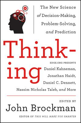 Thinking: The New Science of Decision-Making, Problem-Solving, and Prediction Cover Image