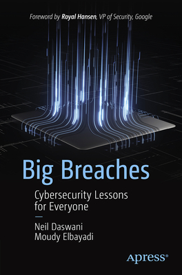 Big Breaches: Cybersecurity Lessons for Everyone Cover Image
