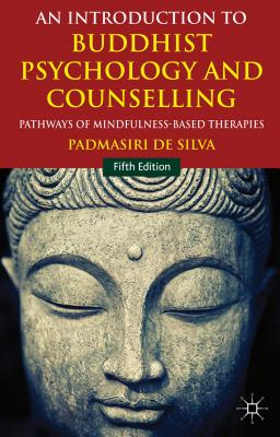 An Introduction to Buddhist Psychology and Counselling: Pathways of Mindfulness-Based Therapies Cover Image