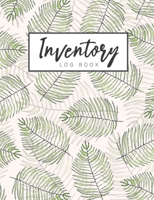 Inventory Log Book: Palm Leaves Cover - A Simple Inventory Log Book for Business or Personal - Count Quantity Pads - Stock Record Book Org Cover Image