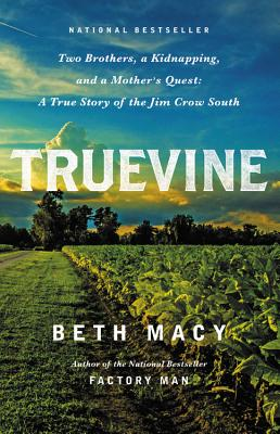 Truevine: Two Brothers, a Kidnapping, and a Mother's Quest: A True Story of the Jim Crow South Cover Image
