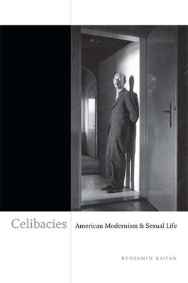 Celibacies: American Modernism and Sexual Life Cover Image