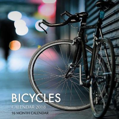 Bicycles Calendar 2018: 16 Month Calendar Cover Image