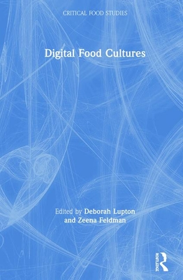 Digital Food Cultures (Critical Food Studies) Cover Image