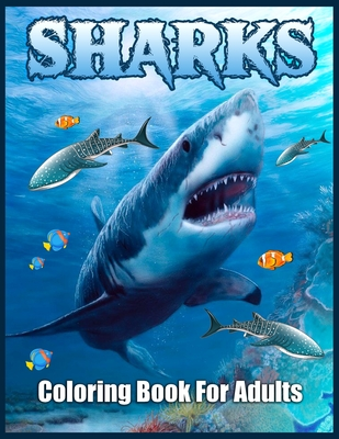 Sharks Coloring Book for Adults: Stress-Relief Coloring Book For Grown-ups (Dover Nature Coloring Book) Cover Image
